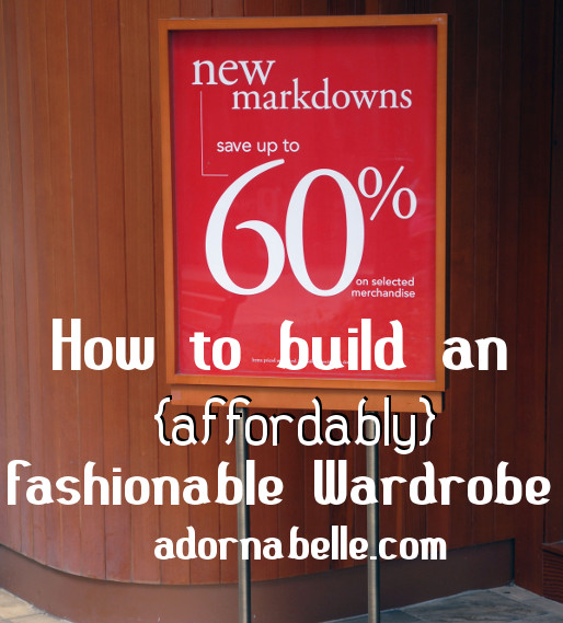 Tips for an {affordably} Fashionable Wardrobe