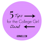 5 Tips for Creating a College Girl Closet: What I Wish I Knew Freshman Year
