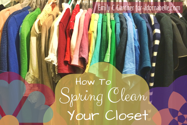 How To Clean Out Your Wardrobe Adornabelle