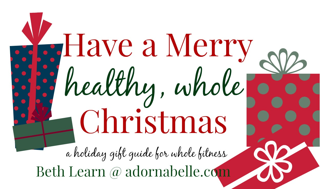 Adornabelle's Guide to a Healthy, Whole Christmas