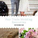 5 Fair Trade Wedding Resources for the Ethical Bride